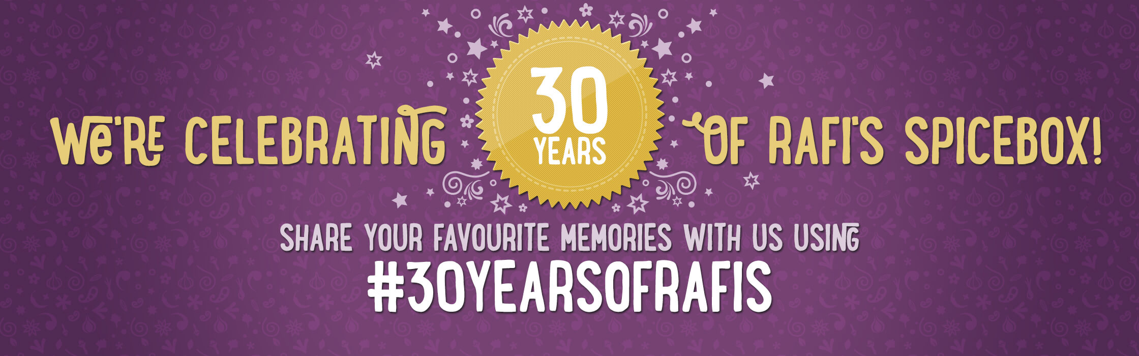 We're celebrating 30 years of Rafi's Spicebox!
